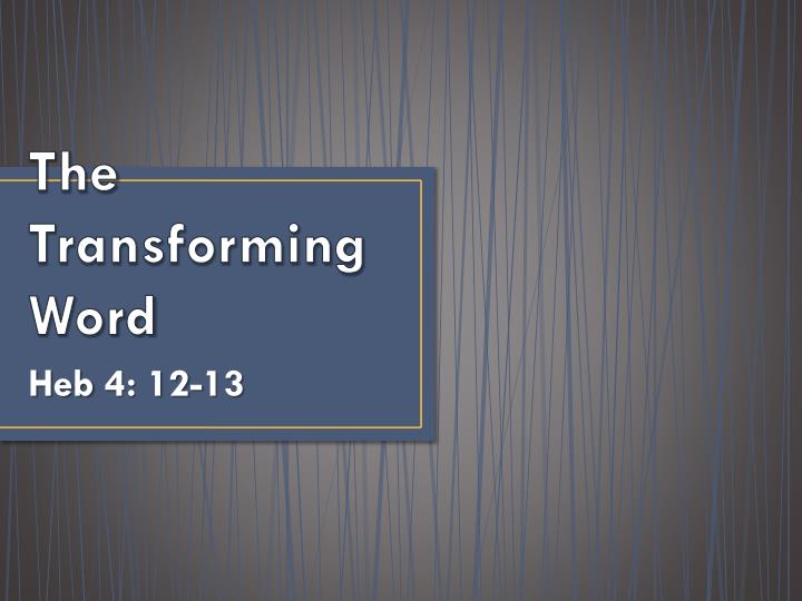 The transforming word