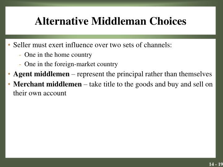 Alternative Middleman Choices