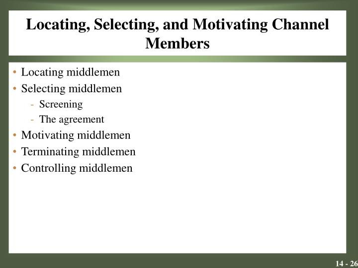 Locating, Selecting, and Motivating Channel Members