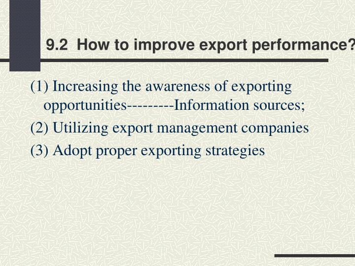 9.2  How to improve export performance?