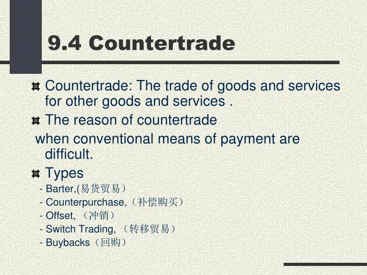 9.4 Countertrade