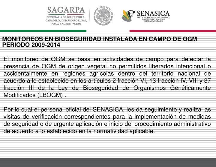 MONITOREOS EN BIOSEGURIDAD INSTALADA EN CAMPO DE OGM PERIODO 2009-2014