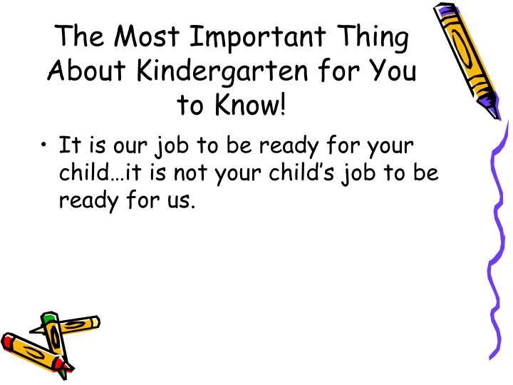 The Most Important Thing About Kindergarten for You to Know!