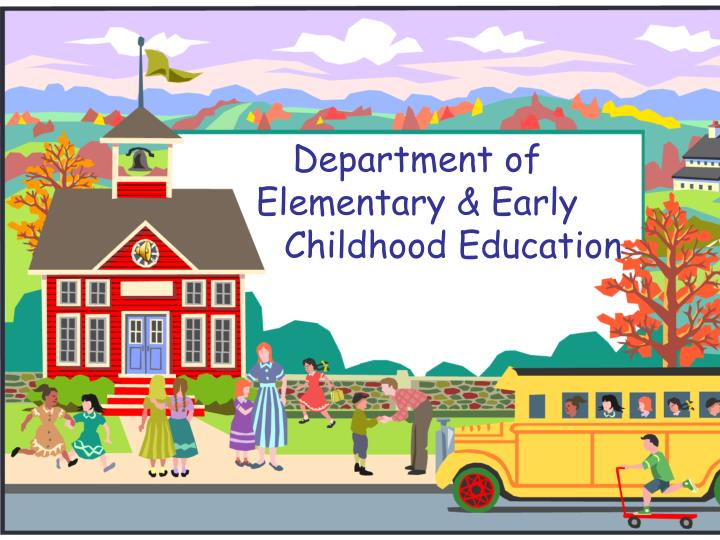 Department of elementary early childhood education