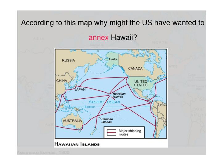 According to this map why might the US have wanted to