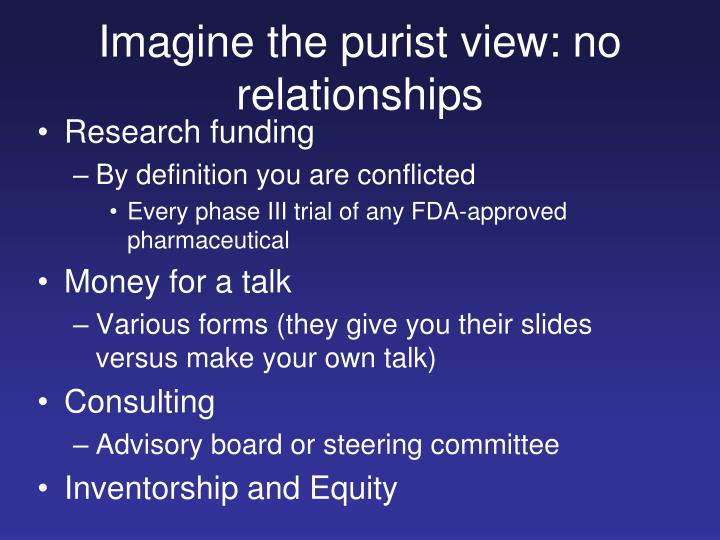 Imagine the purist view: no relationships