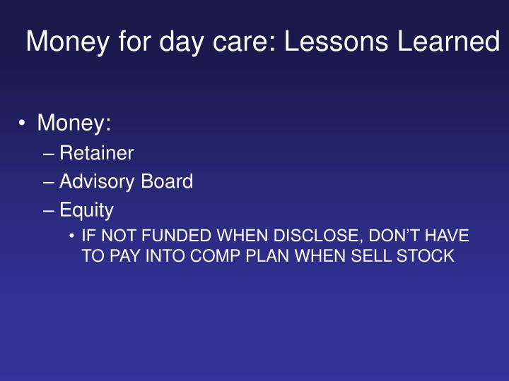 Money for day care: Lessons Learned