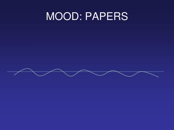 MOOD: PAPERS