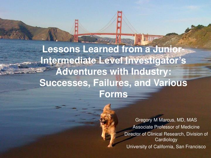 Lessons Learned from a Junior-Intermediate Level Investigator's Adventures with Industry: Successe...