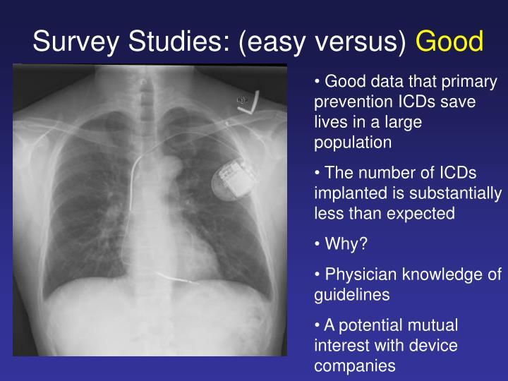 Survey Studies: (easy versus)