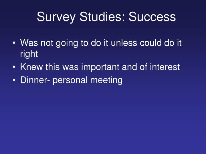 Survey Studies: Success
