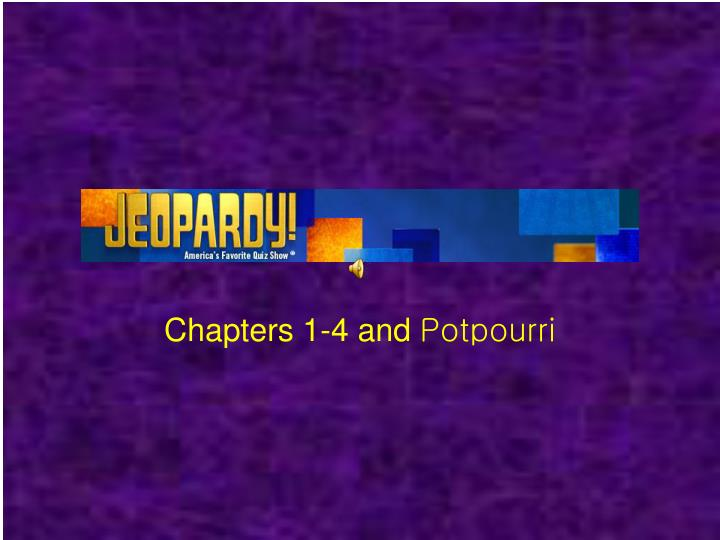 chapters 1 4 and potpourri n.