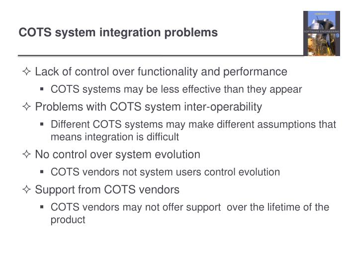 Lack of control over functionality and performance