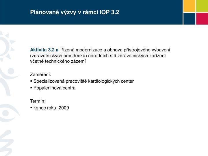 Plánované výzvy v rámci IOP 3.2