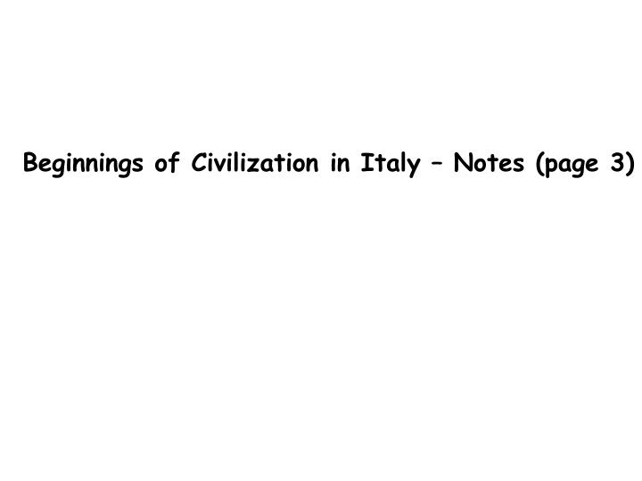 Beginnings of Civilization in Italy – Notes (page 3)