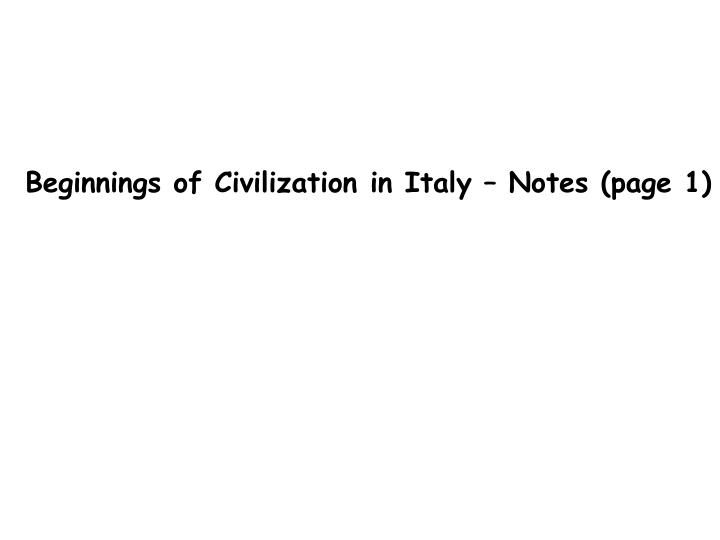Beginnings of Civilization in Italy – Notes (page 1)