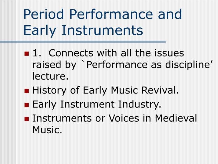 PPT - Period Performance and Early Instruments PowerPoint
