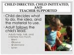child directed child inititated and teacher supported