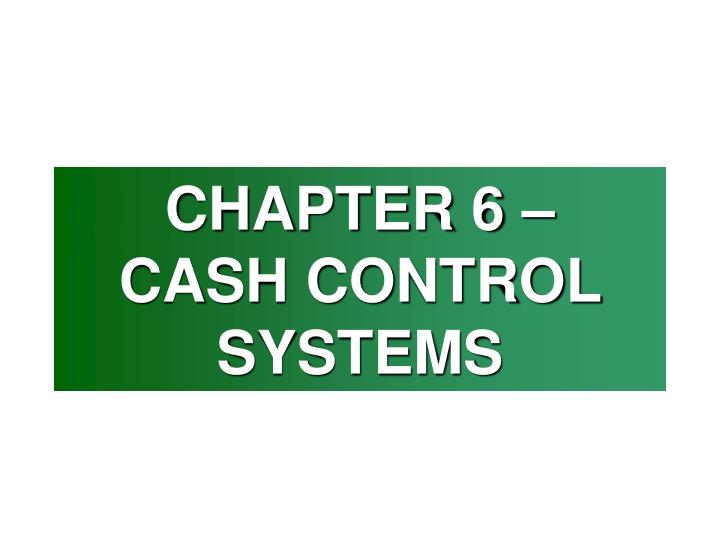 chapter 6 cash control systems n.