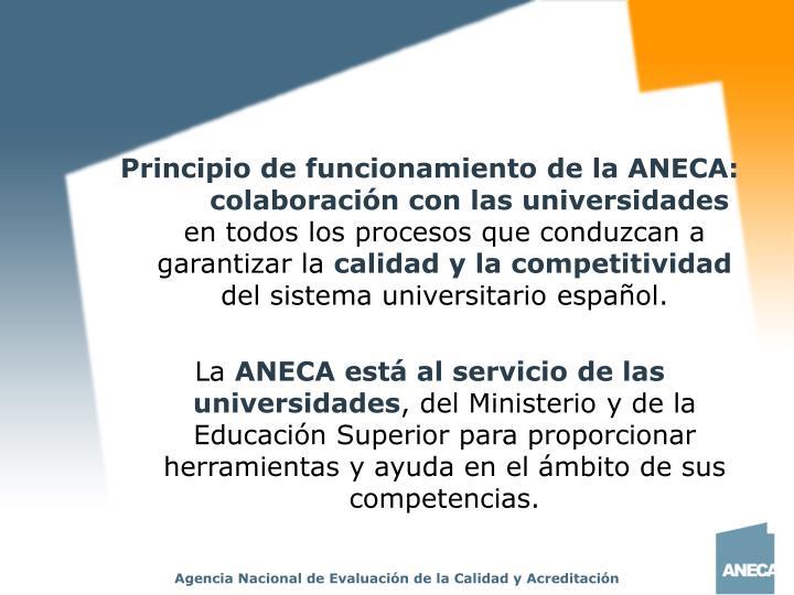 Principio de funcionamiento de la ANECA:colaboración con las universidades