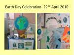 earth day celebration 22 nd april 2010