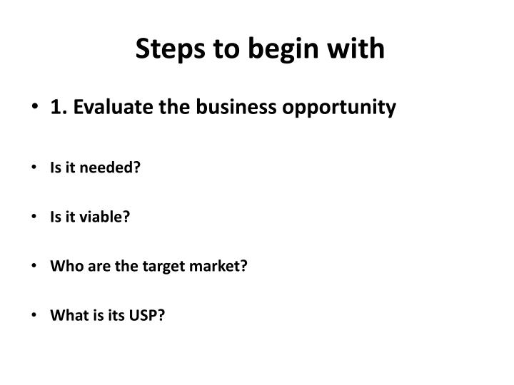 Steps to begin with