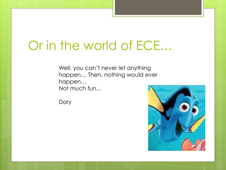 Or in the world of ECE…