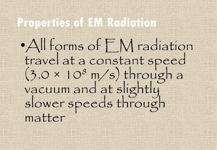 Properties of EM Radiation