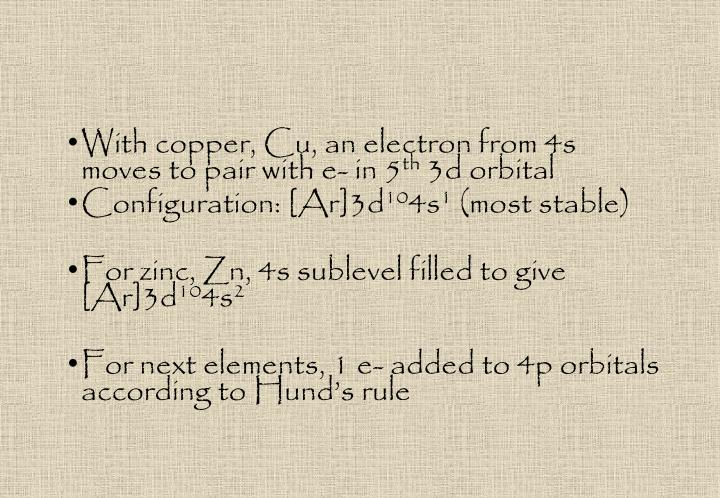 With copper, Cu, an electron from 4s moves to pair with e- in 5
