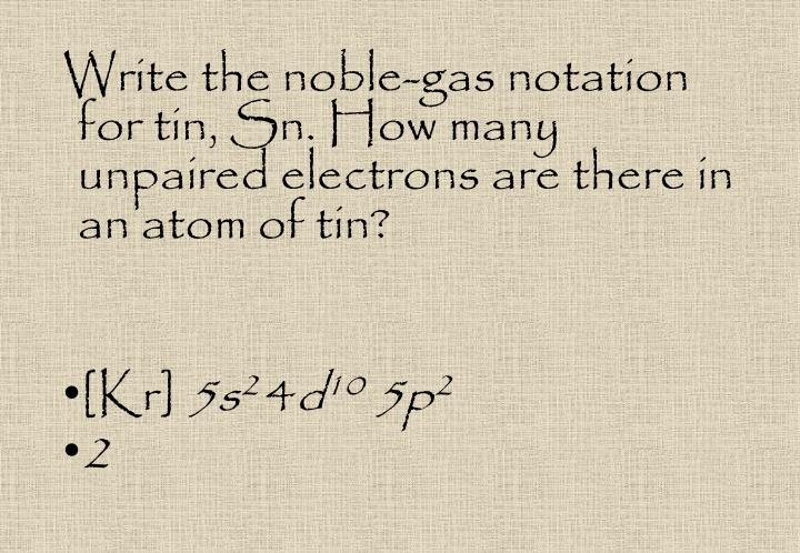 Write the noble-gas notation for tin,