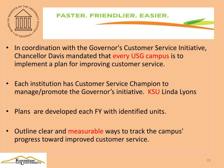 In coordination with the Governor's Customer Service Initiative, Chancellor Davis mandated that