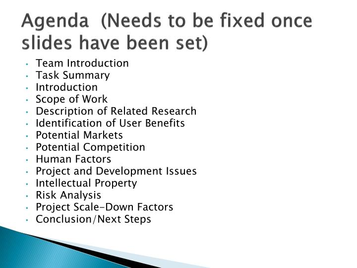 Agenda needs to be fixed once slides have been set
