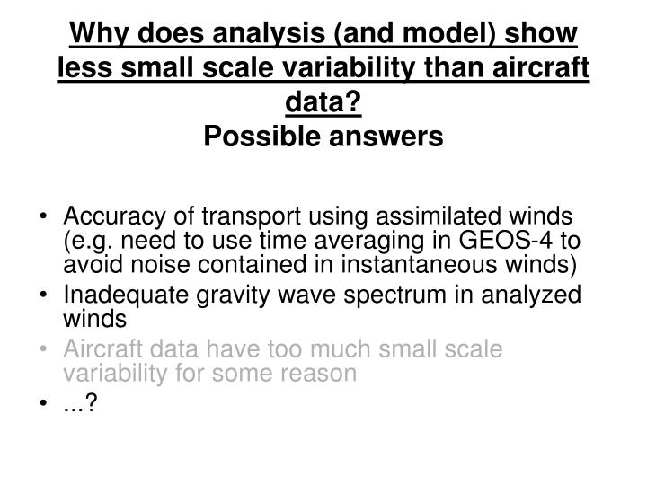 Why does analysis (and model) show less small scale variability than aircraft data?