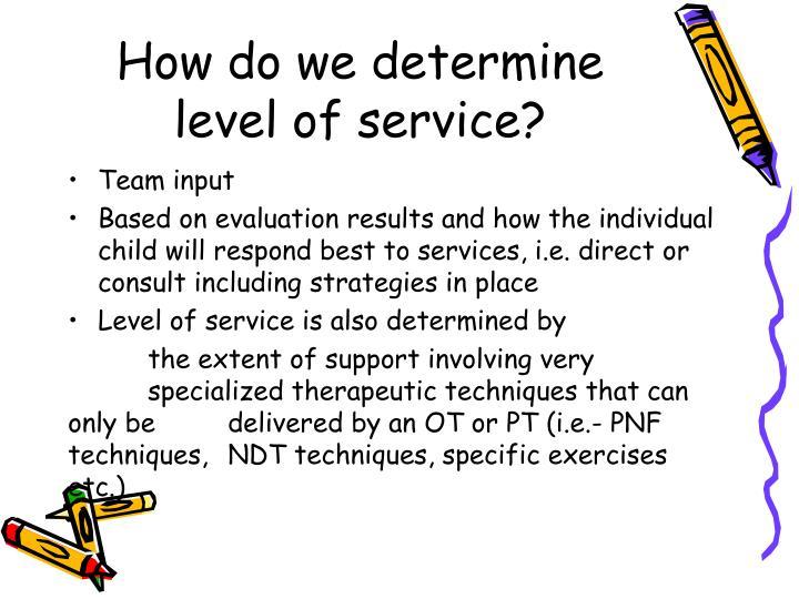 How do we determine level of service?