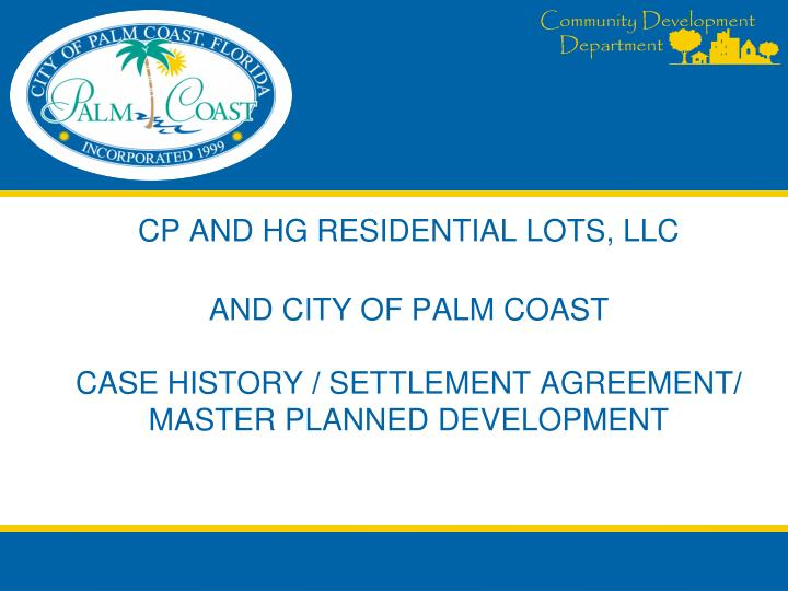 CP AND HG RESIDENTIAL LOTS, LLC
