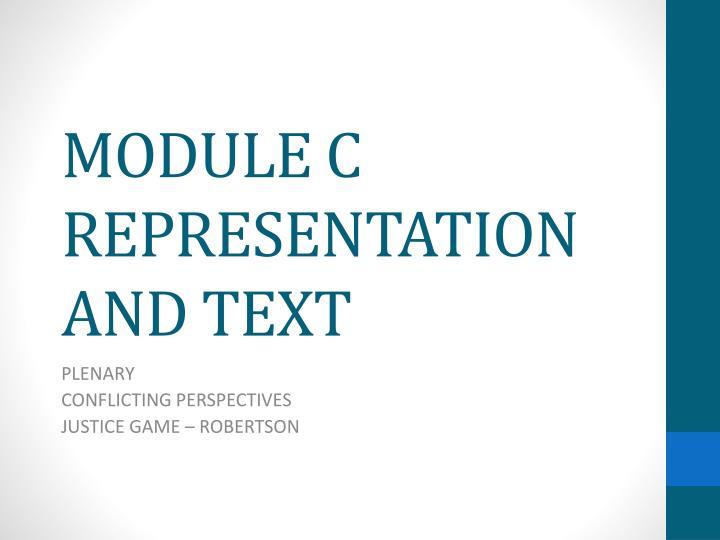hsc module c conflicting perspectives the justice game Creative writing in the hsc is the skill that is least intertextual perspectives advanced english module b: the secret to superb creative writing in the hsc.