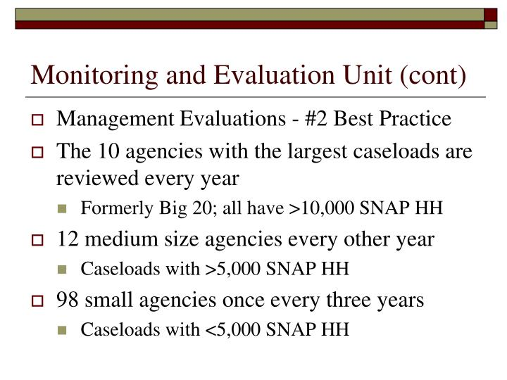 Monitoring and Evaluation Unit (cont)
