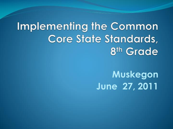 Implementing the common core state standards 8 th grade