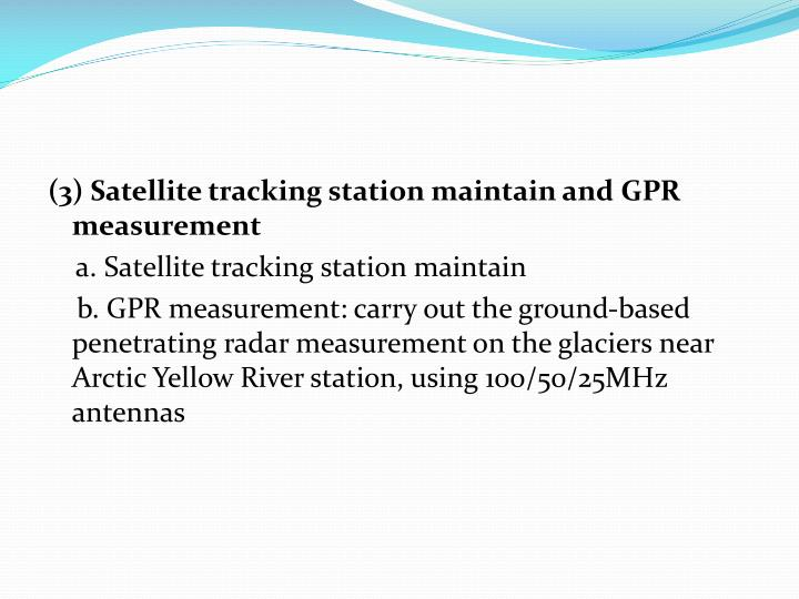 (3) Satellite tracking station maintain and GPR measurement
