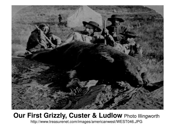 Our First Grizzly, Custer & Ludlow