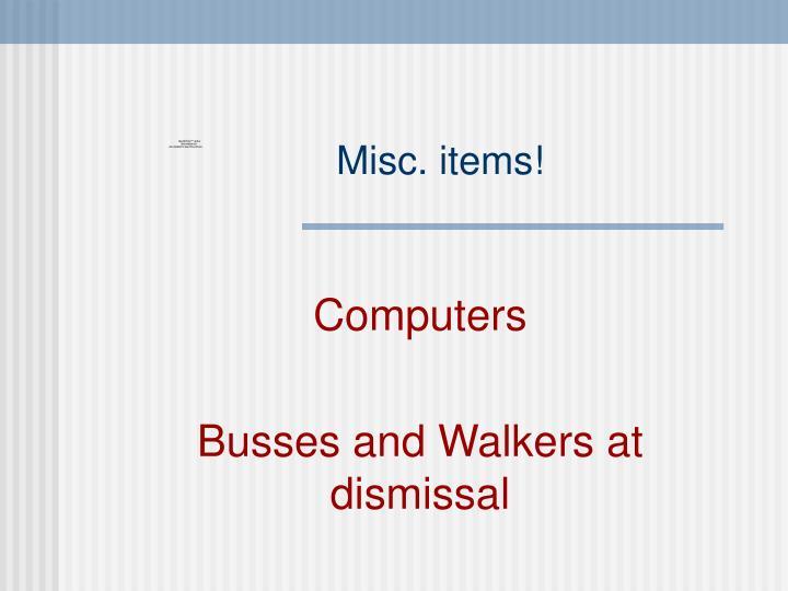 Misc. items!