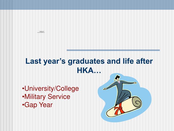 Last year's graduates and life after HKA…