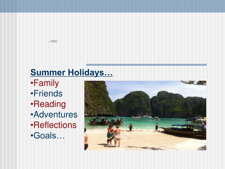 Summer Holidays…