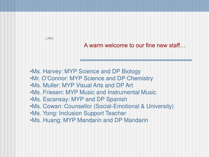 A warm welcome to our fine new staff…