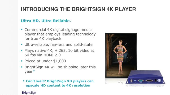 Introducing The BrightSign 4K Player