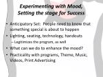 experimenting with mood setting the stage for success