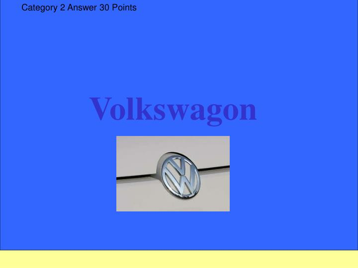 Category 2 Answer 30 Points