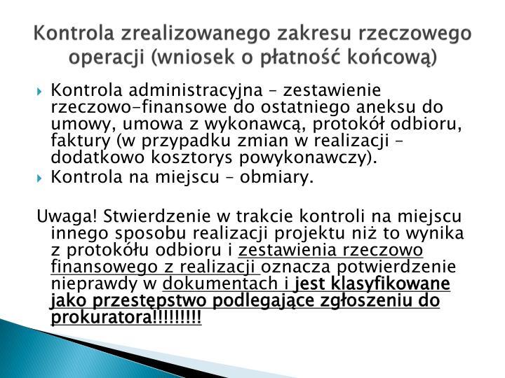 Kontrola zrealizowanego zakresu rzeczowego operacji (wniosek o płatność końcową)