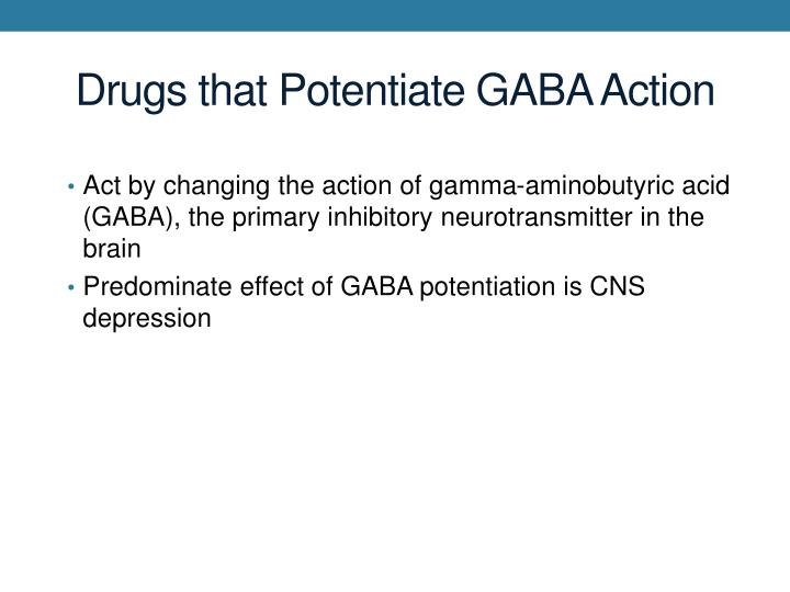 Drugs that Potentiate GABA Action