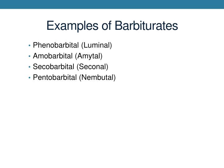 Examples of Barbiturates